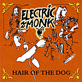 Electric Monk: Hair Of The Dog (2007)